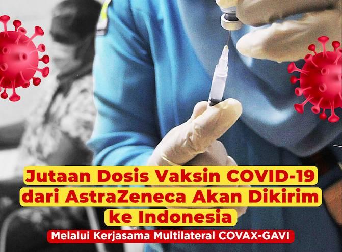 Vaksin COVID-19 Produksi AstraZeneca Diperkirakan Tiba Kuartal I Tahun Ini