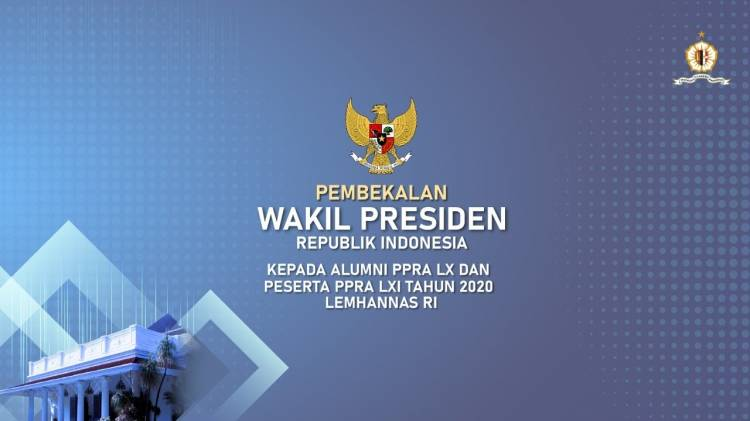 Pembekalan Alumni PPRA 60 dan 61 Lemhannas RI, Wakil Presiden Sampaikan Pentingnya UU Ciptaker