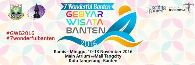 Gebyar Wisata Banten 2016 Perkenalkan 7 Wonderful Banten